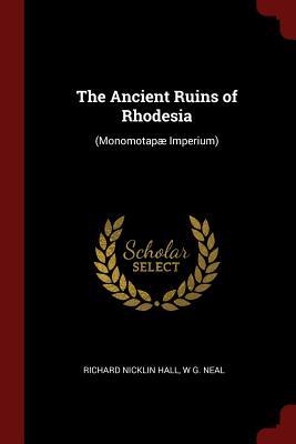 The Ancient Ruins of Rhodesia: (Monomotapae Imperium) Cover Image