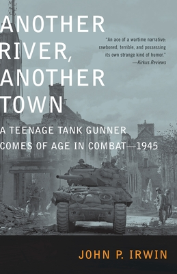 Another River, Another Town: A Teenage Tank Gunner Comes of Age in Combat--1945 Cover Image