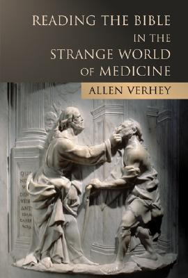 Reading the Bible in the Strange World of Medicine Cover