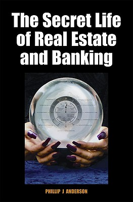 The Secret Life of Real Estate and Banking Cover Image