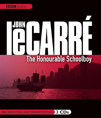 The Honourable Schoolboy: A BBC Full-Cast Radio Drama Cover Image