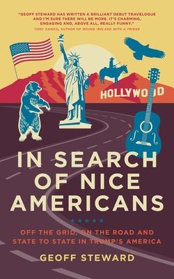 In Search of Nice Americans: Off the Grid, on the Road and State to State in Trump's America Cover Image