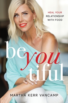 Beyoutiful: Heal Your Relationship With Food Cover Image