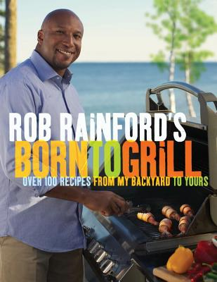Rob Rainford's Born to Grill Cover