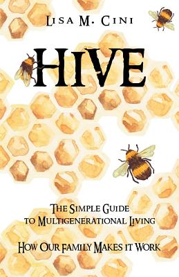 Hive: The Simple Guide to Multigenerational Living Cover Image