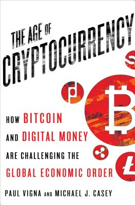 The Age of Cryptocurrency: How Bitcoin and Digital Money Are Challenging the Global Economic Order Cover Image