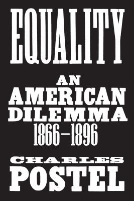 Equality: An American Dilemma, 1866-1896 Cover Image