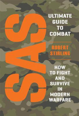 SAS Ultimate Guide to Combat: How to Fight and Survive in Modern Warfare Cover Image