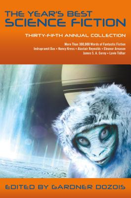 The Year's Best Science Fiction: Thirty-Fifth Annual Collection Cover Image