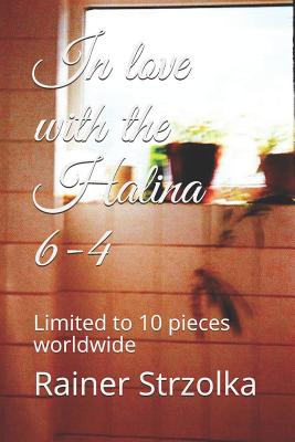 In Love with the Halina 6-4: Limited to 10 Pieces Worldwide Cover Image