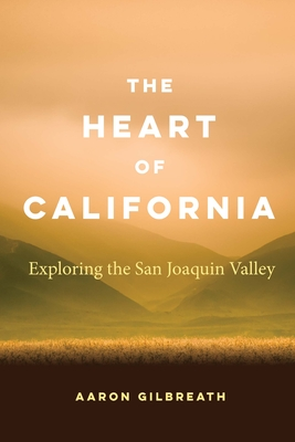 The Heart of California: Exploring the San Joaquin Valley Cover Image