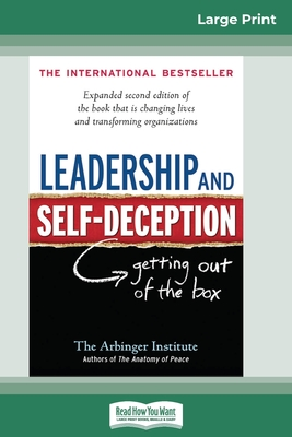 Leadership and Self-Deception: Getting Out of the Box (16pt Large Print Edition) Cover Image