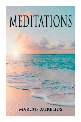 Meditations: Philosophical Contemplations of a Roman Emperor Cover Image