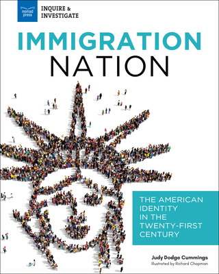 Immigration Nation: The American Identity in the Twenty-First Century (Inquire & Investigate) Cover Image