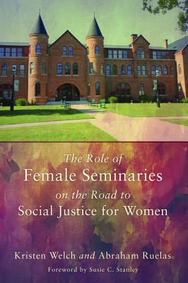Cover for The Role of Female Seminaries on the Road to Social Justice for Women