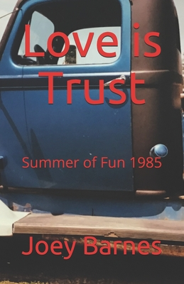 Love is Trust: Summer of Fun 1985 Cover Image