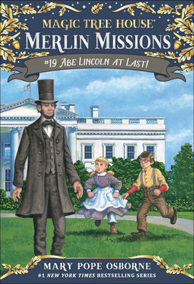 Abe Lincoln at Last] (Magic Tree House #47) Cover Image