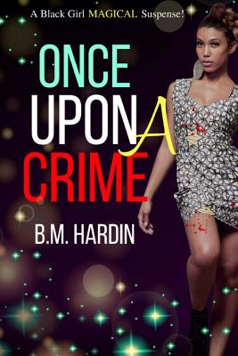 Once Upon A Crime: A Black Girl