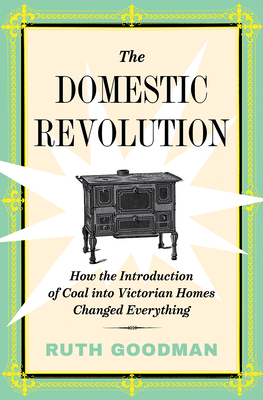The Domestic Revolution: How the Introduction of Coal into Victorian Homes Changed Everything Cover Image