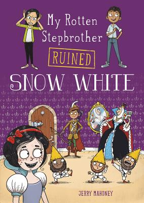My Rotten Stepbrother Ruined Snow White (My Rotten Stepbrother Ruined Fairy Tales) Cover Image