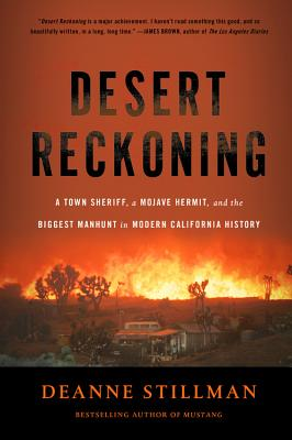 Desert Reckoning: A Town Sheriff, a Mojave Hermit, and the Biggest Manhunt in Modern California History Cover Image
