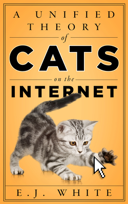 A Unified Theory of Cats on the Internet Cover Image