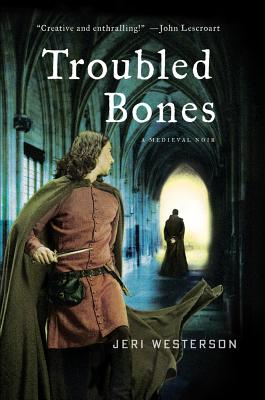 Troubled Bones: A Medieval Noir Cover Image