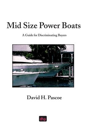 Mid Size Power Boats: A Guide for Discriminating Buyers Cover Image