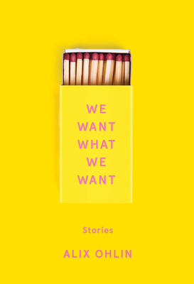 We Want What We Want: Stories Cover Image