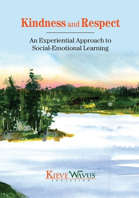Kindness and Respect: An Experiential Approach to Social-Emotional Learning Cover Image