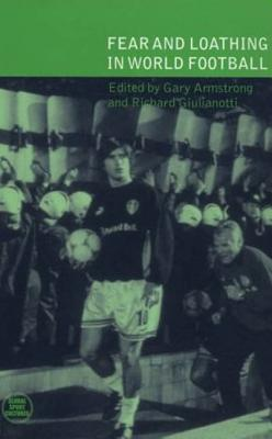 Cover for Fear and Loathing in World Football (Global Sport Cultures)