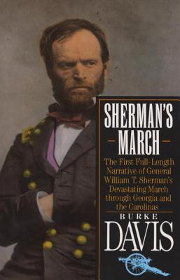 Sherman's March: The First Full-Length Narrative of General William T. Sherman's Devastating March Through Georgia and the Carolinas Cover Image