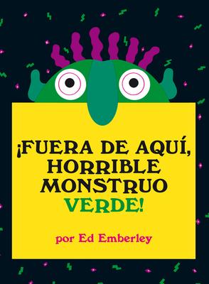 ¡Fuera de aquí, horrible monstruo verde! (Primeras travesías) Cover Image