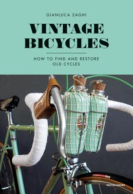 Vintage Bicycles: How to Find and Restore Old Cycles Cover Image