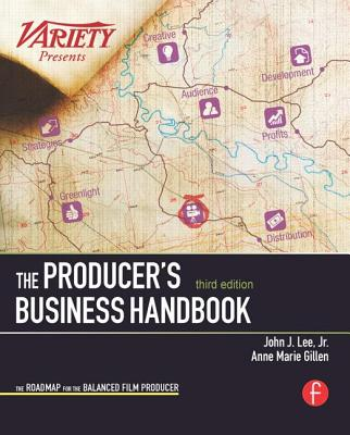 The Producer's Business Handbook: The Roadmap for the Balanced Film Producer Cover Image