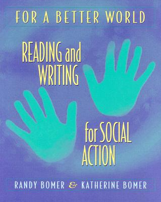 For a Better World: Reading and Writing for Social Action Cover Image