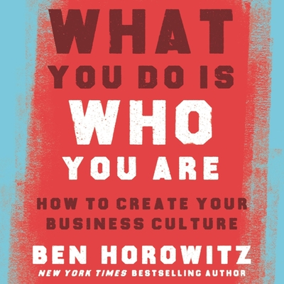 What You Do Is Who You Are: How to Create Your Business Culture Cover Image