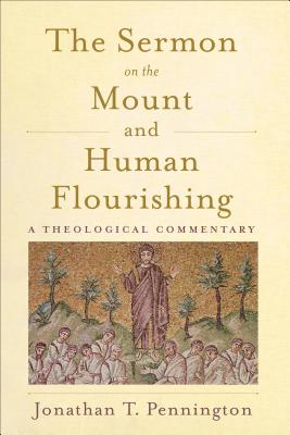 The Sermon on the Mount and Human Flourishing: A Theological Commentary Cover Image