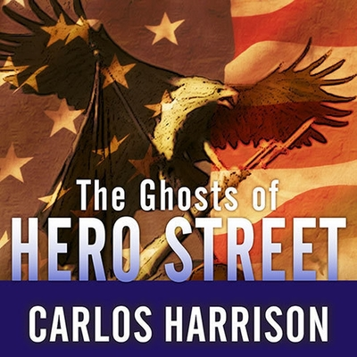 The Ghosts of Hero Street: How One Small Mexican-American Community Gave So Much in World War II and Korea Cover Image