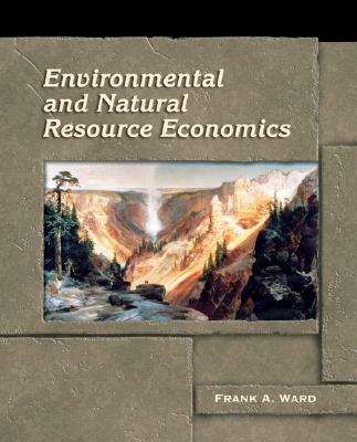 Environmental and Natural Resource Economics (Agribooks the Pearson Custom Publishing Program for Agricult) Cover Image