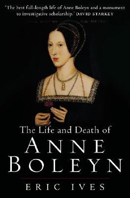 The Life and Death of Anne Boleyn: 'The Most Happy' Cover Image