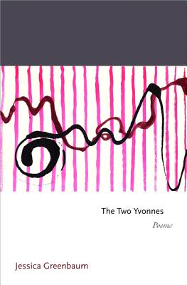The Two Yvonnes (Princeton Series of Contemporary Poets) Cover Image