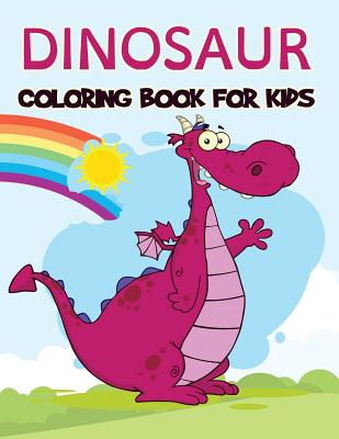 Dinosaur Coloring Book For Kids Over 100 Pages Of Fantastic Dinosaur Coloring Book For Boys Girls Toddlers Preschoolers Kids 3 8 6 8 Dinosaur B Paperback Bronx River Books