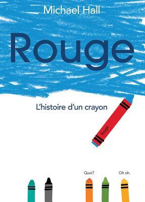 Rouge: L'Histoire d'Un Crayon = Red Cover Image