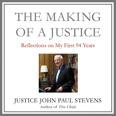 The Making of a Justice Lib/E: Reflections on My First 94 Years Cover Image