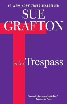 T is for Trespass: A Kinsey Millhone Novel Cover Image