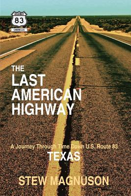 The Last American Highway: A Journey Through Time Down U.S. Route 83 in Texas Cover Image