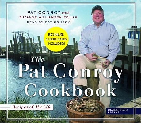 Recipes From My Life: Unabridged Stories from the Pat Conroy Cookbook Cover Image