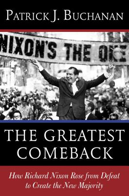 The Greatest Comeback: How Richard Nixon Rose from Defeat to Create the New Majority Cover Image
