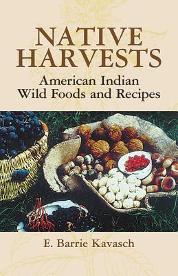Native Harvests: American Indian Wild Foods and Recipes Cover Image